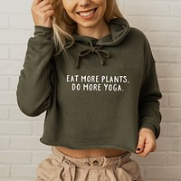 Eat More Plants, Do More Yoga. - Athletic Crop Hoodie