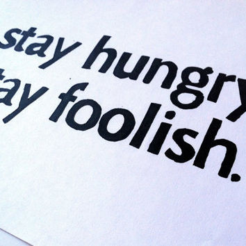 Steve Jobs Quote Stay Hungry Stay Foolish by SweetGeePrints