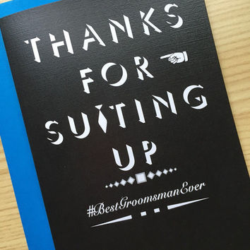 Thank You Card For Groomsman-Thanks For Suiting up #Bestgroomsmanever. Card For Groomsmen. Card For Best Man. Wedding Card.