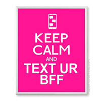 Girls Room Decor - Keep Calm and Text Ur BFF, 8x10 - Girly, Teen Gift, Wall Art Print