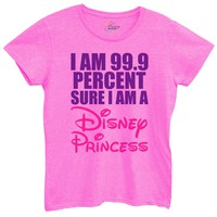 Womens I Am 99.9 Percent Sure I Am A Disney Princess Tshirt
