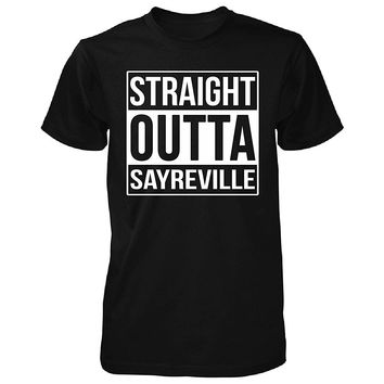 Straight Outta Sayreville City. Cool Gift - Unisex Tshirt