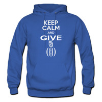 Keep Calm and Give Me Your Hoodie