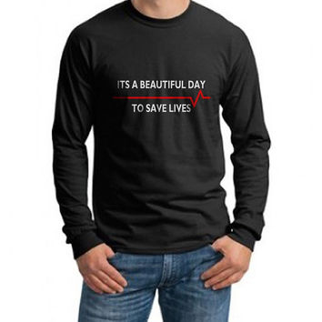 Its a Beautiful day to save lives on Longsleeve MEN tee