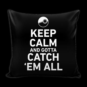 "Pokemon keep calm and gotta catch 'em all Pillow Cover 16"" - TL00626PL"