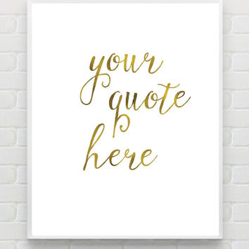 Custom Gold Print Custom Quote Print Custom Bible Verse Faux Gold Foil Print Typography Personalised Print Wedding Gift Print , PRINTABLE