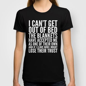 THE BLANKETS HAVE ACCEPTED ME AS ONE OF THEIR OWN T-shirt by CreativeAngel