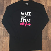 Wake Up and Play Volleyball Long Sleeve Volleyball Shirt