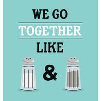 We Go Together Like Salt & Pepper (Teal), Love Print, Kitchen Art, Illustration