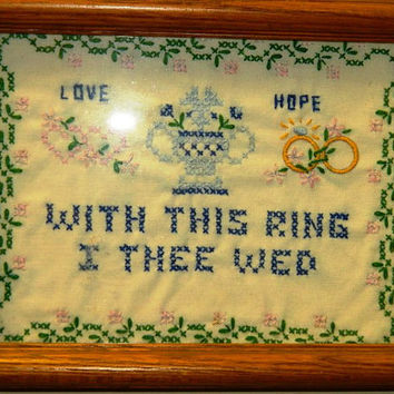 NeedlePoint Sampler, Vintage Wedding With This Ring I Thee Wed, Love & Hope Cross Stitch Needle Point Sampler