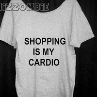 SHOPPING is my CARDIO Tshirt, Off The Shoulder, Over sized, loose fitting, graphic tee, screen printed by hand, women's, teens.
