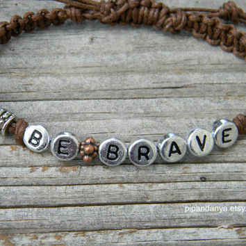 Be Brave, Divergent Inspired Word Bracelet, Macrame Friendship Bracelet