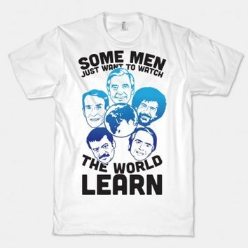 Some Men Just Want to Watch The World Learn Tee / T-Shirt Unisex - LivingDope.com | T-Shirts , Tank Tops, Sweatshirts