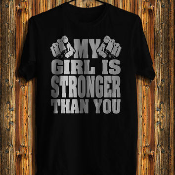 My Girl is Stronger Than You Men's T-shirt, Awesome Shirt