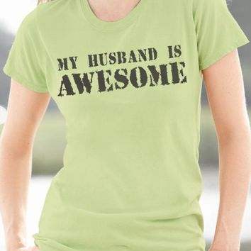 My Husband is Awesome Women's T-Shirt Wife Gift Husband Gift Anniversary Gift Wedding Gift Mom Gift Funny Shirt