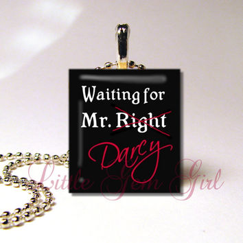 Waiting for Mr. Right - Mr. DARCY Jewelry - Pride and Prejudice Necklace - Jane Austen Scrabble Tile Necklace Pendant