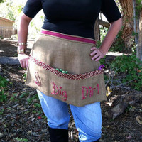 Gardening Apron Upcycled Burlap Love Grows or I Dig Dirt Your Choice of One