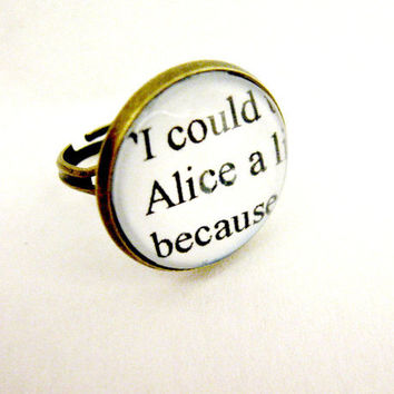 Alice In Wonderland Jewelry Book Page Quote Ring Alice Lewis Carroll Upcycled Altered Book Art Jewelry Classic Literature for Book Lover
