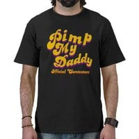 Pimp My Daddy Official Contestant Shirts from Zazzle.com