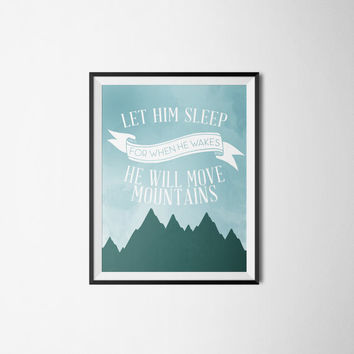 Let Him Sleep For When He Wakes He Will Move Mountains Nursery Kids Art Print INSTANT DOWNLOAD