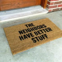 "Doormat ""The Neighbors Have Better Stuff"""