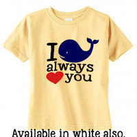 "Toddler Valentine Shirt - I ""whale"" always love you - Whale Shirt - Toddler Ocean Shirt - Valentines Day Shirt - Boys Valentine Gift"