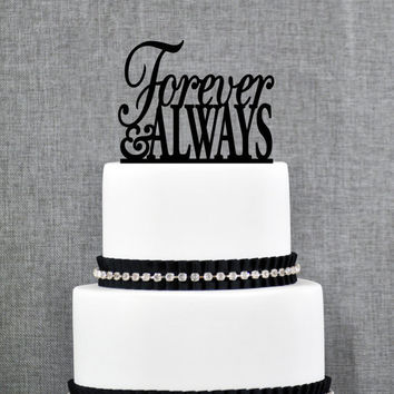 Forever and Always Cake Topper – Custom Wedding Cake Topper Available in 15 Colors and 6 Glitter Options