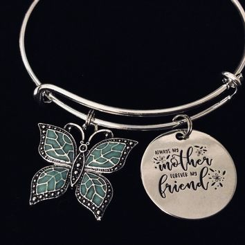 Always My Mother Forever My Friend Jewelry Expandable Charm Bracelet Adjustable Silver Bangle One Size Fits All Gift Teal Butterfly