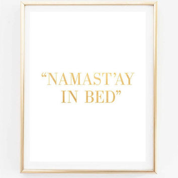 namast'ay in bed fashion room quote faux gold print quote typographic print pinterest inspirational  tumblr room decor framed quotes teen