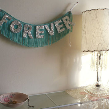 Forever Glittering Fringe Banner - Garland, Party, Photo Prop, Party Banner decor, home decor, valentine - original design fringe banner