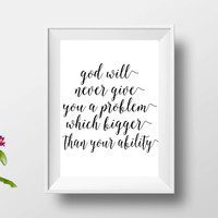 "god will never give you a problem which bigger than your ability""inspirational quote,modern wall decor,motivational poster,dorm decor"