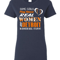Some Girls Play House While Real Women Are Detroit Baseball Fans Camo Print Ladies Cut T Shirt