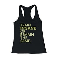Train Insane or Remain the Same Women's Workout Tanktop Sleeveless Gym Tank