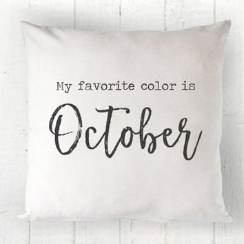 Fall Pillow Cover - My Favorite Color is October, Fall Decor, Hot Cocoa, Pumpkins, White Pillow, Farmhouse Pillow, 16 x 16, 18 x 18, 20 x 20