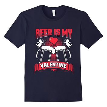 Beer Is My Valentine Day Shirt Drunk Cupid Drinking Heart