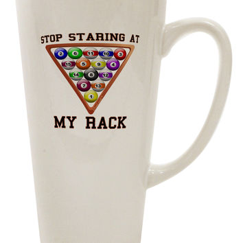 Stop Staring At My Rack - Pool 16 Ounce Conical Latte Coffee Mug
