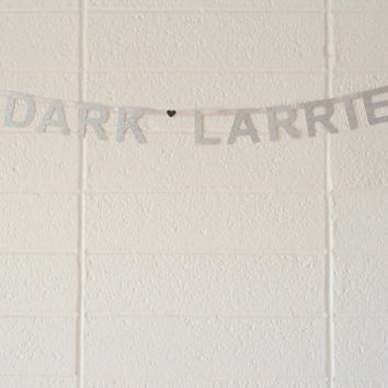 dark larrie - word banner, *mini*, super glittery!  one direction, harry & louis, larry, lourry, 1d