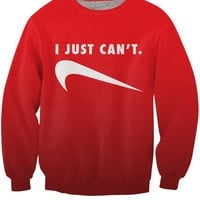 I Just Can't - Limited Edition Red Sweatshirt