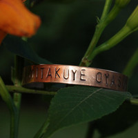MITAKUYE OYASIN We Are All Related Lakota Phrase Hand Stamped COPPER Cuff Bracelet
