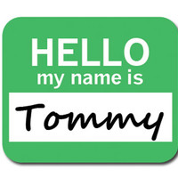 Tommy Hello My Name Is Mouse Pad