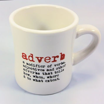 grammarRULES! Diner Style Coffee Mugs - Proper English Lessons on a Heavy Duty Coffee Mug (Adverb)