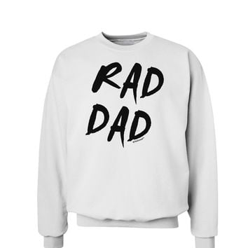 Rad Dad Design Sweatshirt