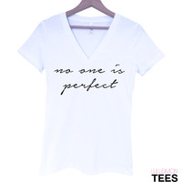 No One is Perfect V-Neck Tee