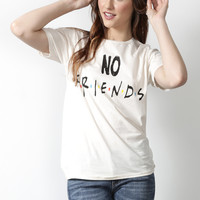 Hips and Hair No Friends Tee