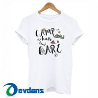 Camp Hair Don't Care T Shirt Women And Men Size S To 3XL