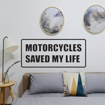 Motorcycles Saved My Life Vinyl Wall Decal - Removable