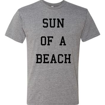 Sun of a Beach funny Vacation Tshirt - spring break shirt - MANY COLORS- beach lover shirt - vacation tee - summertime shirt - boyfriend gif