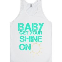 Baby Get Your Shine On-Unisex White Tank