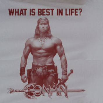 Classic Conan the barbarian 2002 1982 Sword Arnold schwarzenegger movie dvd What is best in life Tee Tshirt T-Shirt