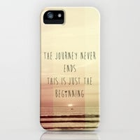 the journey never ends, this is just the beginning iPhone Case by ingz